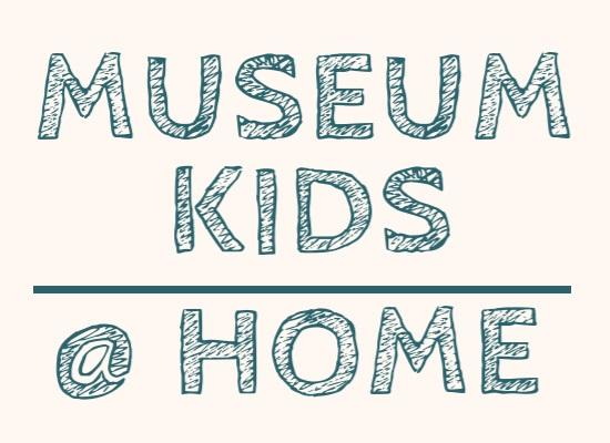 Museum Kids at Home